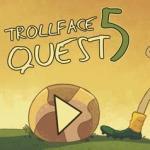 TrollFace Quest 5